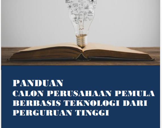 Seleksi pendanaan program Calon Perusahaan Pemula Berbasis Teknologi (CPPBT) dari Perguruan Tinggi tahun 2019